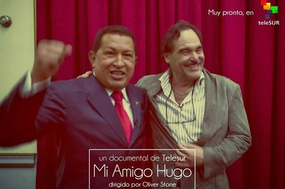 Hugo Chavez and Oliver Stone.
